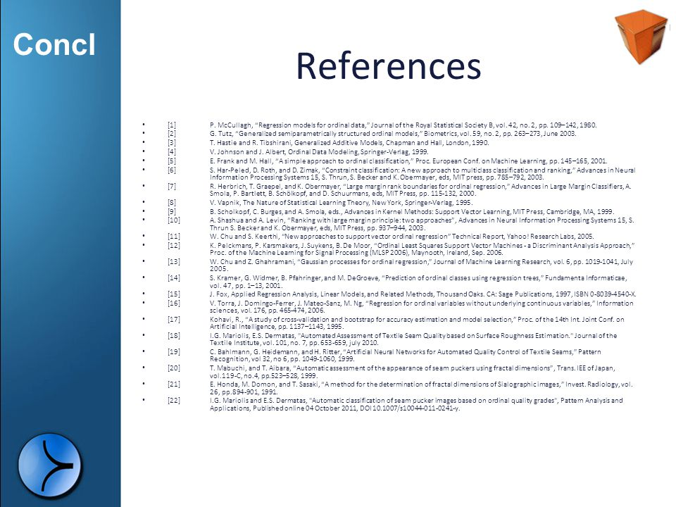 References [1] P. McCullagh, Regression models for ordinal data, Journal of the Royal Statistical Society B, vol. 42, no. 2, pp. 109–142, 1980.